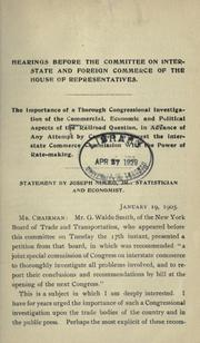 Cover of: The importance of a thorough Congressional investigation of the commercial, economic and political aspects of the railroad question, in advance of any attempt by Congress to invest the Interstate Commerce Commission with the power of ratemaking