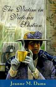 Cover of: The victim in Victoria Station: a Dorothy Martin mystery