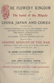 The flowery kingdom and the land of the mikado by Henry Davenport Northrop