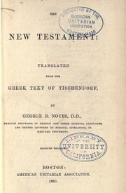 Cover of: The New Testament | translated from the Greek text of Tischendorf, by George R. Noyes. 7th thousand.