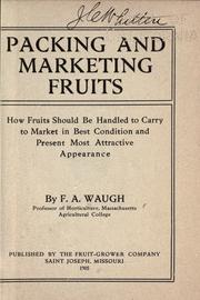 Cover of: Packing and marketing fruits: how fruits should be handled to carry to market in best condition and present most attractive appearance