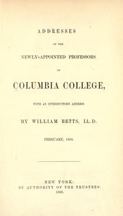 Cover of: Addresses of the newly-appointed professors of Columbia College |