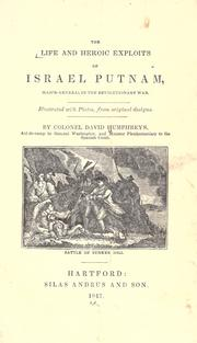 Cover of: The life and heroic exploits of Israel Putnam: Major-General in the Revolutionary War.