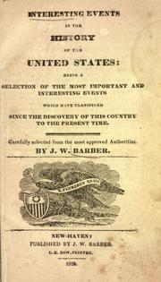 Cover of: Interesting events in the history of the United States: being a selection of the most important and interesting events which have transpired since the discovery of this country to the present time.  Carefully selected from the most approved authorities.