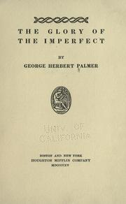 Cover of: The glory of the imperfect