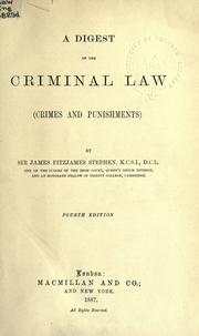 Cover of: A digest of the criminal law (crimes and punishments)