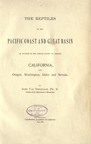 Cover of: The reptiles of the Pacific coast and great basin