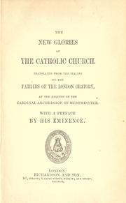 Cover of: The new glories of the Catholic Church | translated from the Italian by the Fathers of the London Oratory at the request of the Cardinal Archbishop of Westminster with a preface by his Eminence.