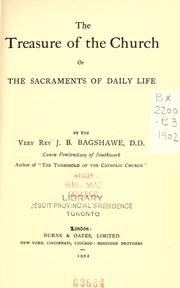 Cover of: The treasure of the church, or, The sacraments of daily life | John B. Bagshawe