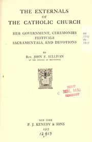 Cover of: The externals of the Catholic church | Sullivan, John F.