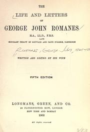 Cover of: The life and letters of George John Romanes: M. A., LL D., F. R. S., late honorary fellow of Gonville and Caius college, Cambridge