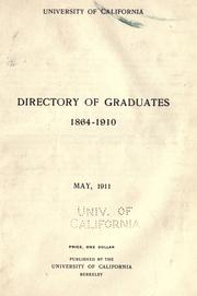Directory of graduates, 1864-1910 by University of California (1868-1952)