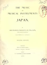 The music and musical instruments of Japan by Piggott, Francis Taylor Sir
