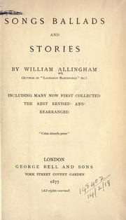 Cover of: Songs, ballads and stories, including many now first collected, the rest rev. and rearranged