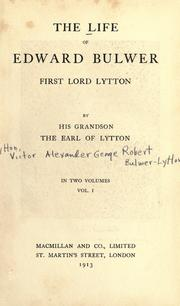 Cover of: The life of Edward Bulwer, first Lord Lytton