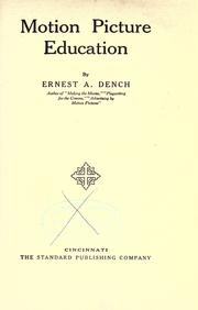Cover of: Motion picture education | Ernest Alfred Dench