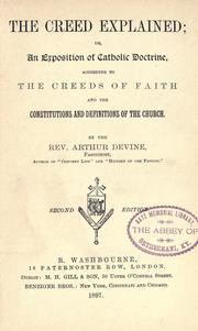 Cover of: The creed explained, or, An exposition of Catholic doctrine | Devine, Arthur