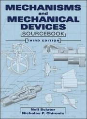 Cover of: Mechanisms and Mechanical Devices Sourcebook | Neil Sclater
