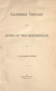 Cover of: Gathered thistles, or, A story of two households