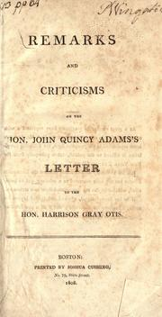 Cover of: Remarks and criticisms on the Hon. John Quincy Adams's Letter to the Hon. Harrison Gray Otis