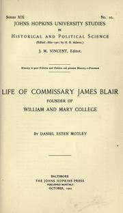 Cover of: Life of Commissary James Blair, founder of William and Mary college by Daniel Esten Motley