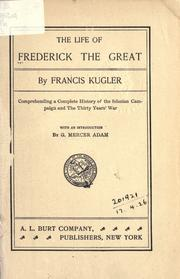 Cover of: The life of Frederick the Great | Franz Theodor Kugler