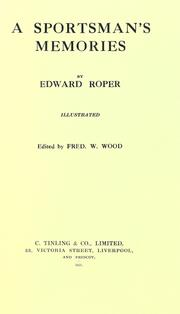Cover of: A sportsman's memories by Edward Roper