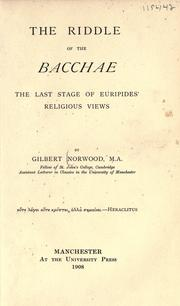 The riddle of the Bacchae by Norwood, Gilbert
