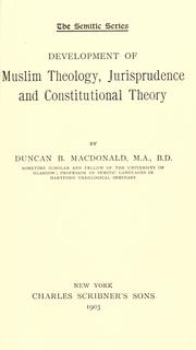 Cover of: Development of Muslim theology, jurisprudence and constitutional theory | Duncan Black Macdonald