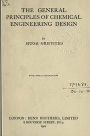 Cover of: The general principles of chemical engineering design