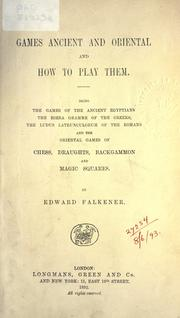 Games ancient and oriental and how to play them by Edward Falkener