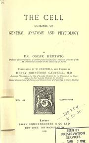 Cover of: The cell: outlines of general anatomy and physiology