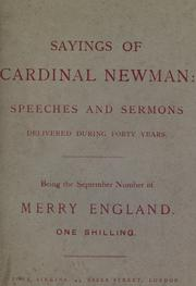 Cover of: Sayings of Cardinal Newman: [a collection of speeches and sermons delivered by His Eminence on occasions of interest during his Catholic life]