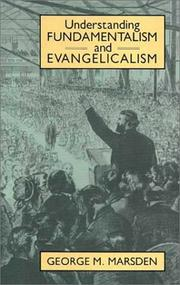 Cover of: Understanding fundamentalism and evangelicalism