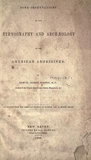 Cover of: Some observations on the ethnography and archaeology of the American aborigines