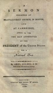 Cover of: A sermon preached at Brattle-Street Church, in Boston, and at Cambridge, April 25, 1799