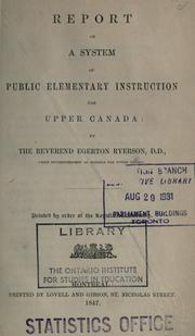 Report on a system of public elementary instruction for Upper Canada by Egerton Ryerson