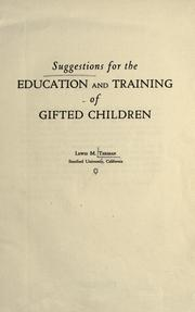 Cover of: Suggestions for the education and training of gifted children ..