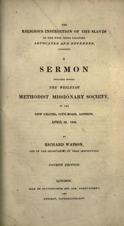 The religious instruction of the slaves in the West-India colonies advocated and defended by Richard Watson