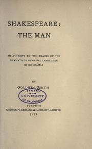 Cover of: Shakespeare, the man: an attempt to find traces of the dramatist's personal character in his dramas