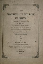 The morning of my life in China by Gideon Nye