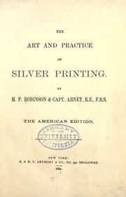 Cover of: The art and practice of silver printing