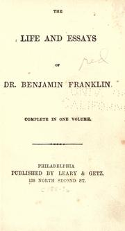 Cover of: The life and essays of Dr. Benjamin Franklin: carefully collected from his own papers, containing all his miscellaneous pieces.