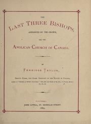 The last three bishops, appointed by the crown, for the Anglican Church of Canada by Fennings Taylor