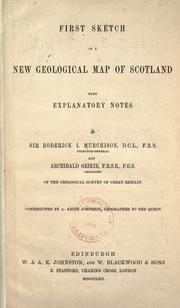 Cover of: First sketch of a new geological map of Scotland with explanatory notes