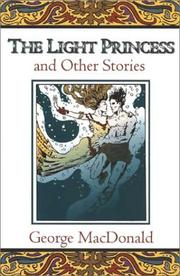 Cover of: The light princess, and other stories | George MacDonald