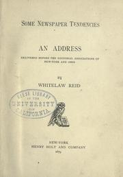Cover of: Some newspaper tendencies: an address delivered before the editorial associations of New York and Ohio