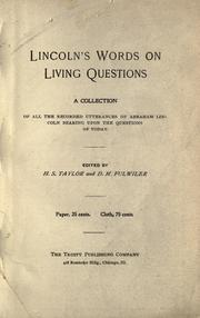 Cover of: Lincoln's words on living questions: A collection of all the recorded utterances of Abraham Lincoln bearing upon the questions of today
