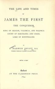 Cover of: The life and times of James the First, the Conqueror, king of Aragon, Valencia, and Majorca ..
