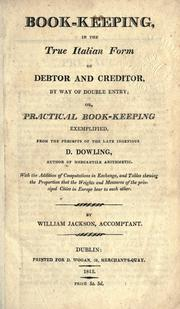 Cover of: Book-keeping in the true Italian form of debtor and creditor, by way of double entry